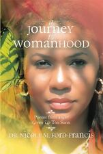 A Journey to Womanhood : Poems from a Girl Grown up Too Soon by Nicole M....