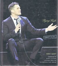 MICHAEL BUBLE Biography - Flying High by Mike Gent (Hardback, 2012) FREE EXPRESS