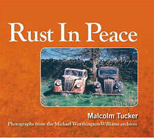 NEW Rust in Peace: Photographs from the Mike Worthington-Williams Archives
