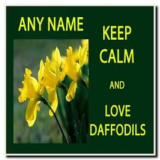 Keep Calm And Love Daffodils Personalised Drinks Mat Coaster