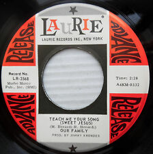OUR FAMILY white gospel folk promo 45 TEACH ME YOUR SONG SWEET JESUS  VG++ F1954