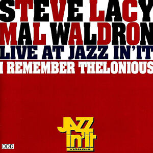 Steve Lacy / Mal Waldron – Live At Jazz In'It - I Remember Thelonious LIKE