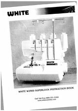 White WSL2900 Sewing Machine/Embroidery/Serger Owners Manual
