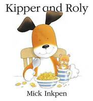 Inkpen, Mick, Kipper and Roly, Hardcover, Very Good Book