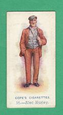 COPE BROS. & CO. LTD. - VERY RARE MUSIC HALL ARTISTES CARD - ALEC  HURLEY - 1913