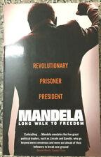 MANDELA – REVOLUTIONARY – PRISONER – PRESIDENT Long Walk To Freedom