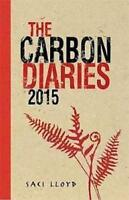 SACI LLOYD ____ THE CARBON DIARIES 2015 ____ BRAND NEW ___ FREEPOST UK