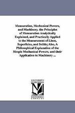 Mensuration, Mechanical Powers, and MacHinery the Principles of Mensuration...