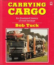 Bob Tuck ~ CARRYING CARGO 1st Ed 1989 ~ Illustrated History of Road Haulage