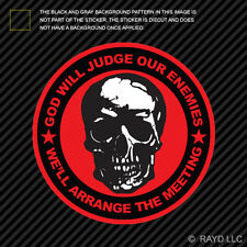 God Will Judge Our Enemies We'll Arrange The Meeting Sticker Die Cut Decal #2