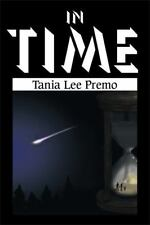 In Time by Tania Lee Premo (2014, Paperback)