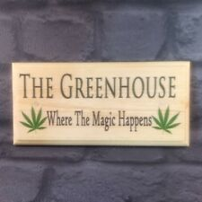 The Greenhouse - Where The Magic Happens - Plaque / Sign /Gift - Weed Stoner 250