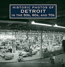 NEW Historic Photos of Detroit in the 50s, 60s, and 70s by Mary J Wallace