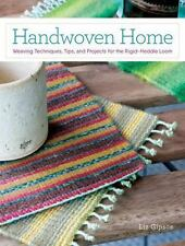 Handwoven Home : Weaving Techniques, Tips, and Projects for the Rigid-Heddle...
