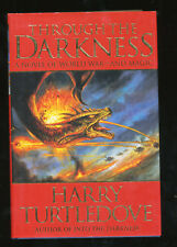 Darkness Through The A Novel of World War And Magic Harry Turtledove 0312878257