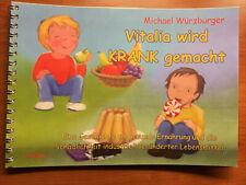 Kinderbuch Ernährung - Vitalia wird krank gemacht - NEU direkt vom Autor