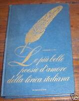 LE PIU' BELLE POESIE D'AMORE DELLA LIRICA ITALIANA Ed. De Vecchi 1965 L1