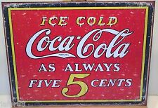 ICE COLD COCA COLA AS ALWAYS 5 CENTS METAL SIGN. FACTORY ANTIQUED, DESPERATE IND