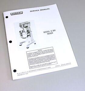 HOBART D300 MIXER SERVICE REPAIR MANUAL TECHNICAL SHOP BOOK