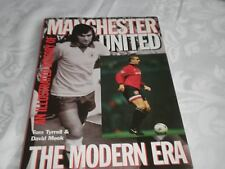 AN ILLUSTRATED HISTORY OF MANCHESTER UNITED - THE MODERN ERA- BY TYRRELL & MEEK
