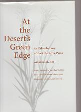 AT THE DESERT'S GREEN EDGE      Ethnobotany of the Gila River Pima      1997