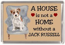 """Jack Russell Terrier Dog Fridge Magnet """"A HOUSE IS NOT A HOME"""" by Starprint"""