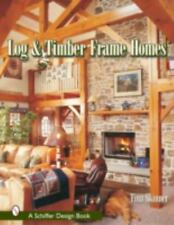 Log & Timber Frame Homes (Schiffer Design Books)