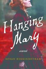 Hanging Mary: By Higginbotham, Susan