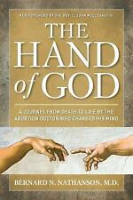 The Hand of God: A Journey from Death to Life by the Abortion Doctor Who Changed