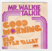 SP 45 TOURS MR WALKIE TALKIE GOOD MORNING POLYDOR 2056 690 en 1970