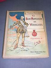 Job Maurice Maindron Ce bon monsieur de Véragues illustrations de Job Bon état