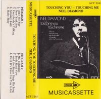 NEIL DIAMOND Touching You - Touching Me Cassette Tape  [paper labels]    SirH70