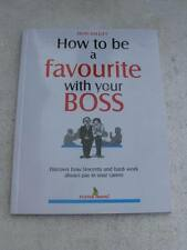 HOW TO BE A FAVOURITE WITH YOUR BOSS Book India