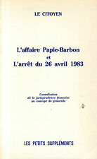 L'AFFAIRE PAPIE-BARBON ET L'ARRET DU 26 AVRIL 1983 / LE CITOYEN