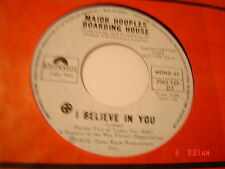 MAJOR HOOPLES BOARDING HOUSE ,I BELIEVE IN YOU ,DJ ,45,346 POLYDOR M-NM,SCARCE