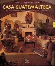 Casa Guatemalteca : Architecture, Landscape, Interior by Ange Bourda and Katia N
