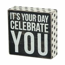 Primitives by Kathy Box Sign ~ It's Your Day Celebrate You ~ Birthday Sign