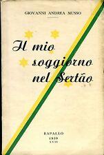 Giovanni Andrea Musso = IL MIO SOGGIORNO NEL SERTÃO =1a BRASILE