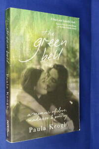 THE GREEN BELL Paula Keogh A MEMOIR OF LOVE MADNESS & POETRY Book