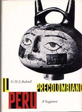 IL PERU' PRECOLOMBIANO GEOFFREY H.S.BUSHNELL 1958 IL SAGGIATORE (RA487)