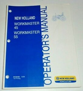 New Holland Workmaster 45 & 55 Tractor Operators Owners Manual 10/09 Original!