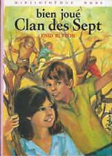 Bien joué, Clan des Sept ! - Enid Blyton - Bibliothèque Rose cartonnée 1978 [BE]