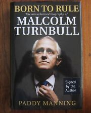 Malcolm Turnbull Born To Rule Book Signed By Author Paddy Manning HC DJ