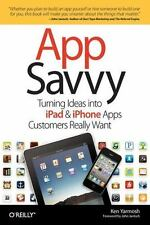 App Savvy: Turning Ideas into iPad and iPhone Apps Customers Really Want Ken Ya
