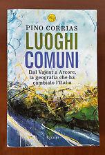 Pino Corrias LUOGHI COMUNI, RIZZOLI 1° edizione 2006