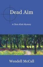 Dead Aim: A Chris Klick Mystery (Paperback or Softback)