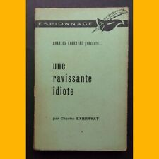 UNE RAVISSANTE IDIOTE Collection Le Masque Espionnage Charles Exbrayat 1962