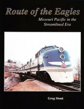 Route of the Eagles Mopac in the Streamlined Era SALE!! Out of Print Last Stock