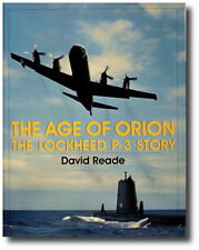 The Age of Orion: The Lockheed P-3 Story By David Reade P-3 Orion Aviation Book