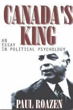 Canada's King: An Essay in Political Psychology by Paul Roazen (Paperback, 1998)